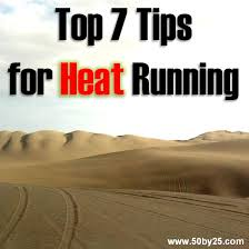 Tip #1: Don't run in the heat